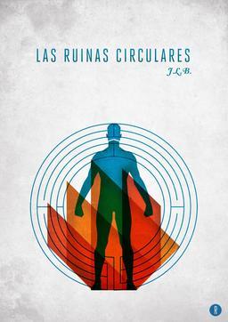 Affiche pour les ruines circulaires de Borgès. Source : http://data.abuledu.org/URI/53c71f66-affiche-pour-les-ruines-circulaires-de-borges